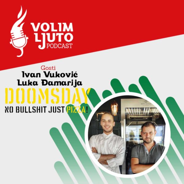 Doomsday Pizzeria / Restoran (Ivan Vuković i Luka Đamarija) – Chef & Restaurant Podcast S01E02